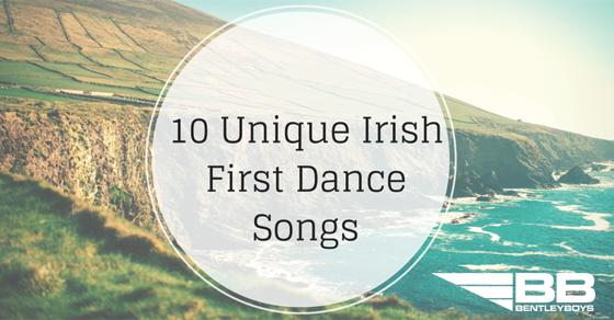 10 unique irish wedding first dance songs bentley boys