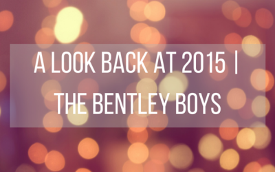 A Look Back at 2015 | The Bentley Boys